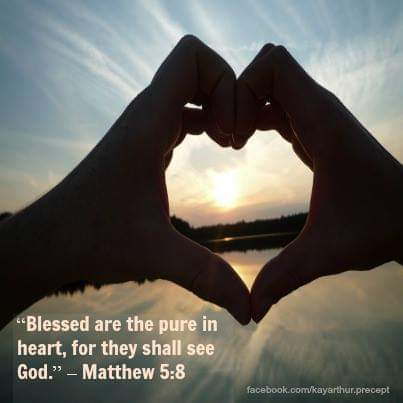 """Blessed Are the Pure in Heart, For They Will See God."" Matthew 5.8"