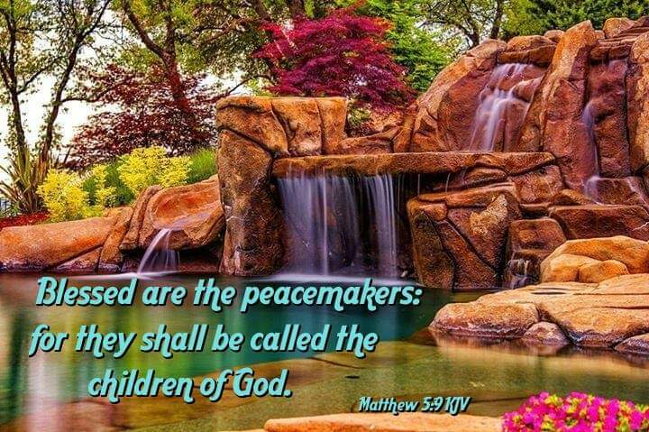 """Blessed Are the Peacemakers, for They Will Be Called Children of God."" Matthew 5.9"